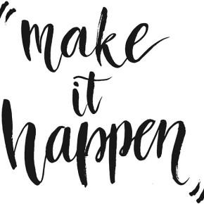 """Make it happen"""